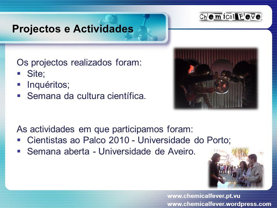 Projectos e Actividades Os projectos realizados foram:  Site;  Inquéritos;  Semana da cultura científica.