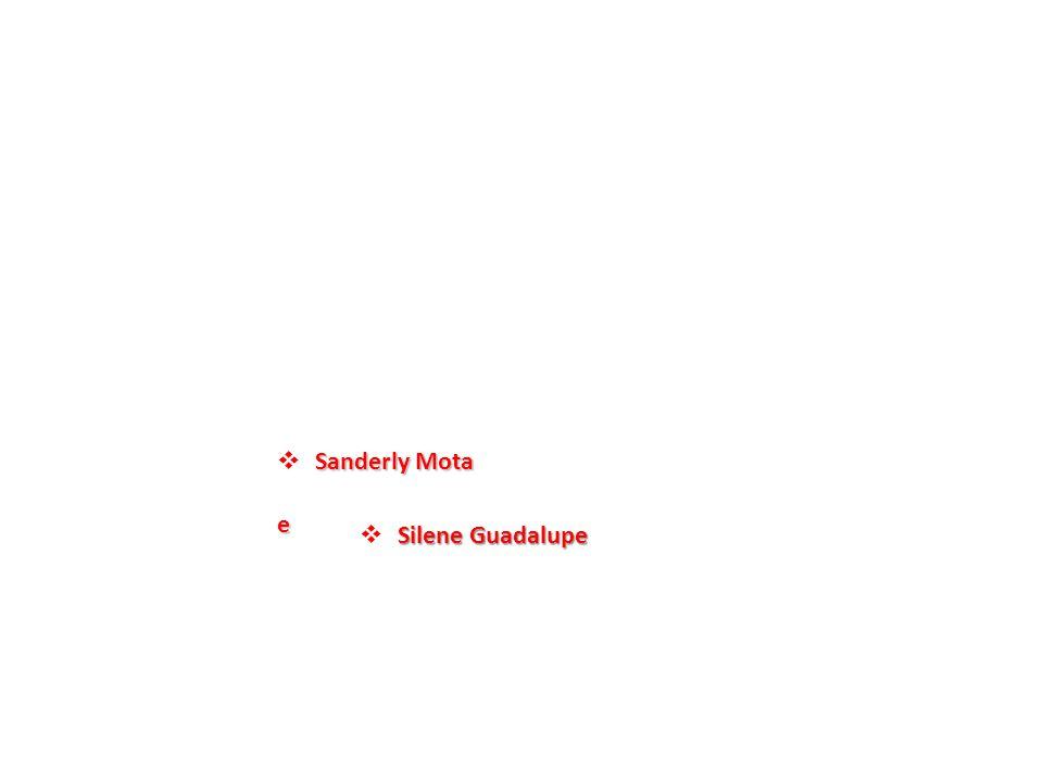 Sanderly Mota  Sanderly Motae Silene Guadalupe  Silene Guadalupe