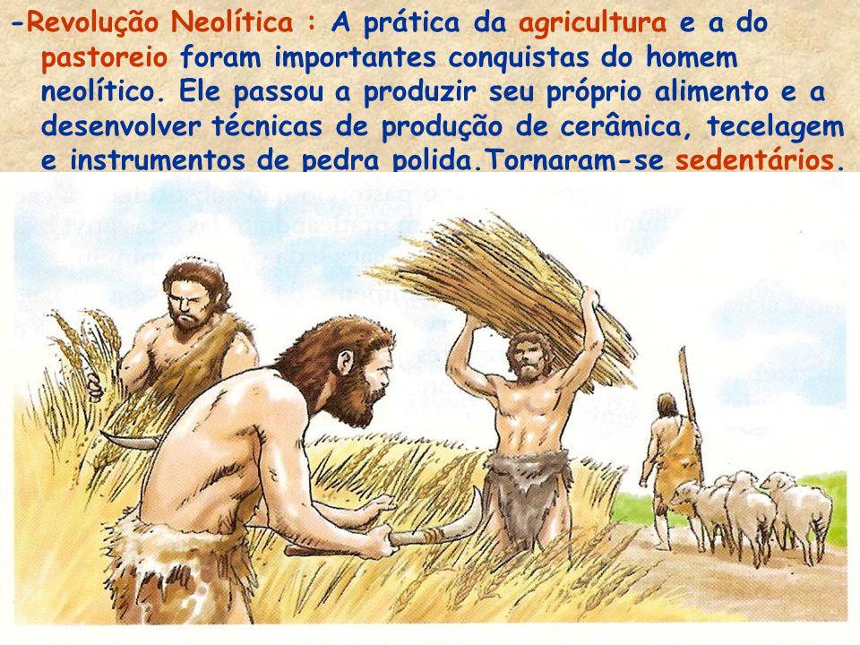 """-O termo neolítico, escolhido para denominar o período que vai de 10.000 a 5.000 a.C., significa """"pedra nova"""" (do grego neo= """"novo"""" e lithos = """"pedra"""""""