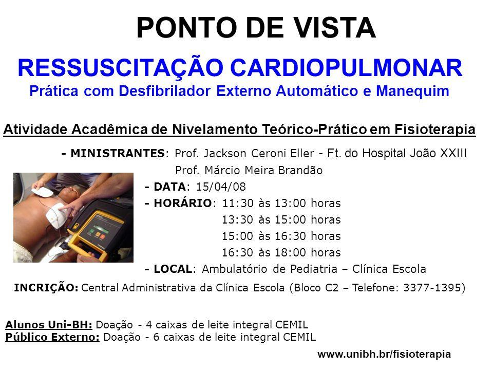 PONTO DE VISTA RESSUSCITAÇÃO CARDIOPULMONAR Prática com Desfibrilador Externo Automático e Manequim Atividade Acadêmica de Nivelamento Teórico-Prático