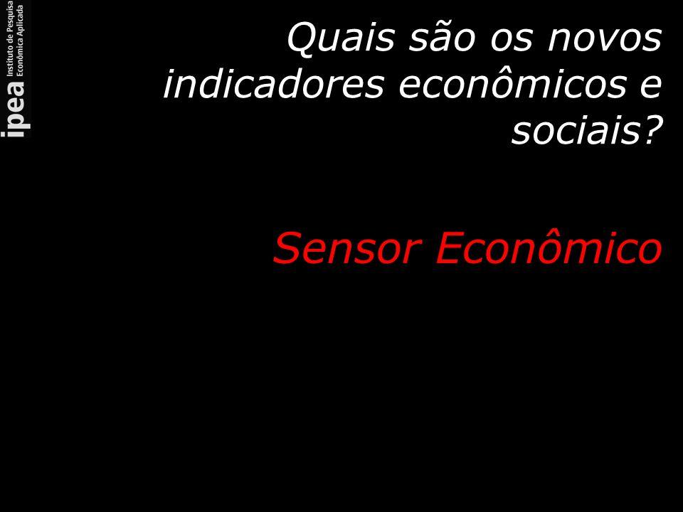 Quais são os novos indicadores econômicos e sociais.