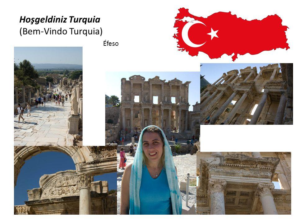 Hoşgeldiniz Turquia (Bem-Vindo Turquia) Éfeso