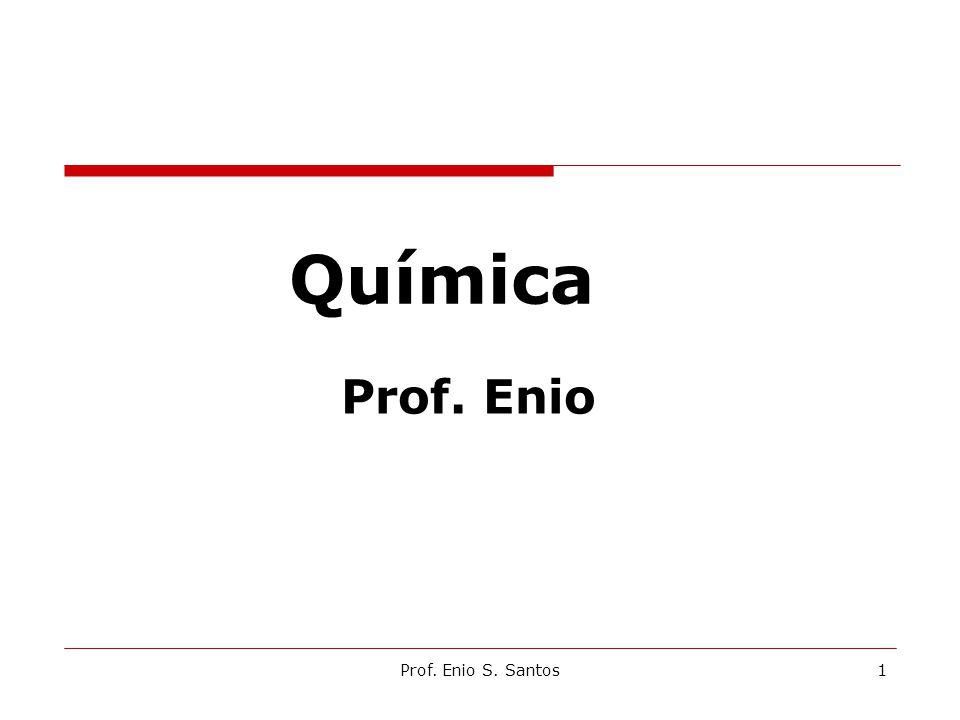 Química Prof. Enio 1Prof. Enio S. Santos