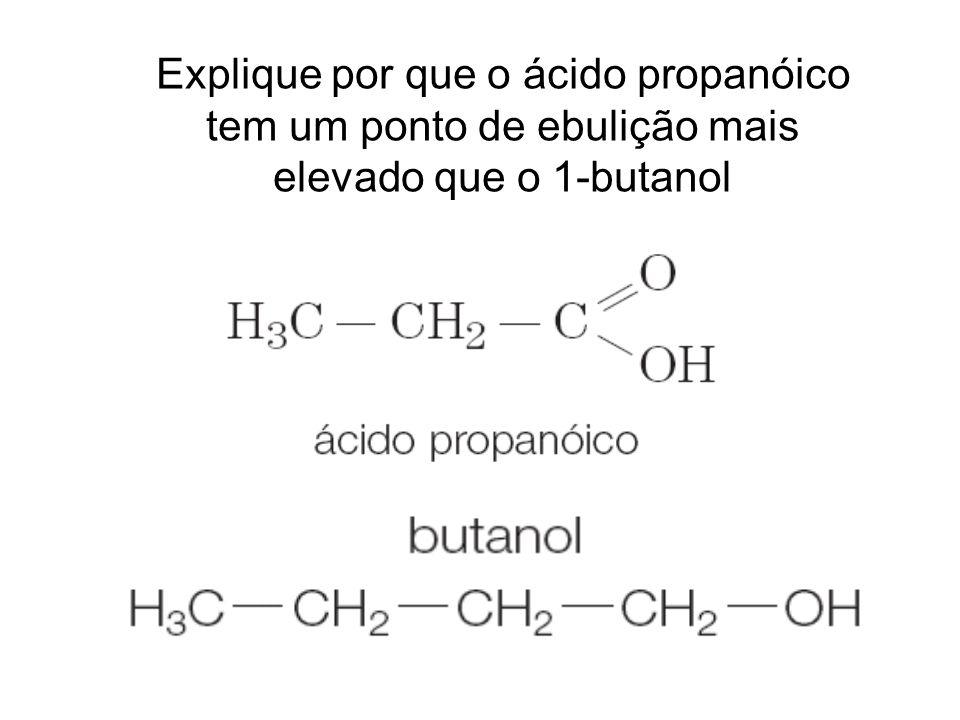 Exercício Explique por que o etanol tem maior ponto de ebulição que o cloroetano e o etano.