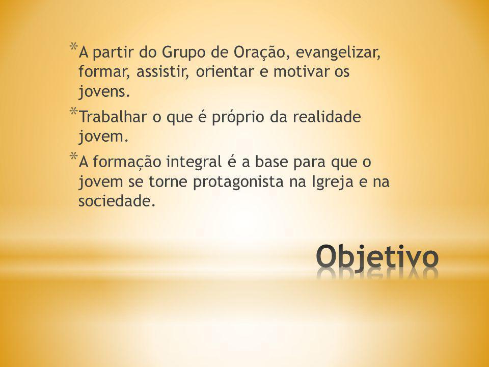 * Sonhamos que em cada grupo de oração do Brasil exista um trabalho organizado de formação, evangelização e pastoreio para a juventude.