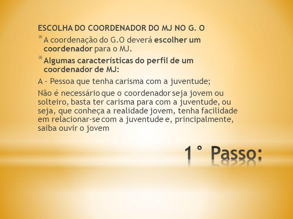 * Algumas características do perfil de um coordenador de MJ: B-Testemunho e vida de oração; C-Engajamento no grupo; D-Preferencialmente não seja recente na caminhada.