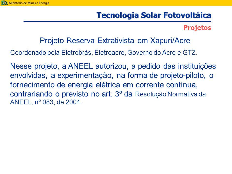 Projeto Reserva Extrativista em Xapuri/Acre Coordenado pela Eletrobrás, Eletroacre, Governo do Acre e GTZ.