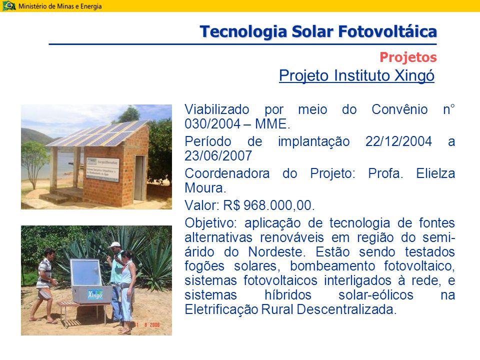 Viabilizado por meio do Convênio n° 030/2004 – MME.