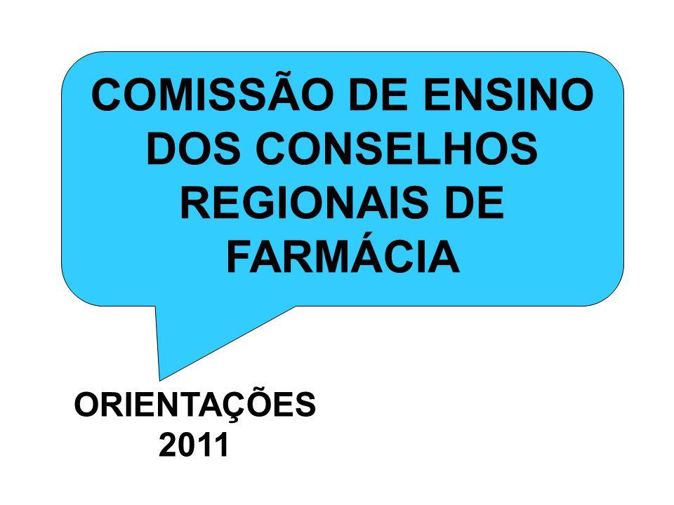 COMISSÃO DE ENSINO DOS CONSELHOS REGIONAIS DE FARMÁCIA ORIENTAÇÕES 2011