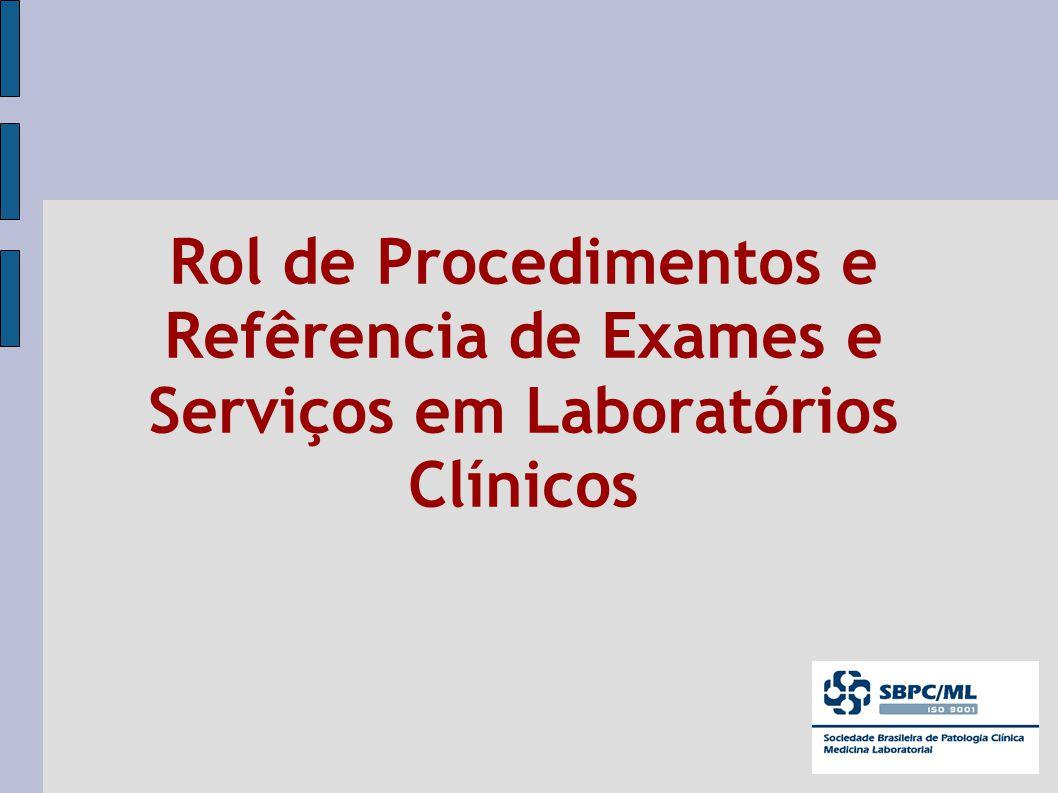 Rol de Procedimentos e Refêrencia de Exames e Serviços em Laboratórios Clínicos
