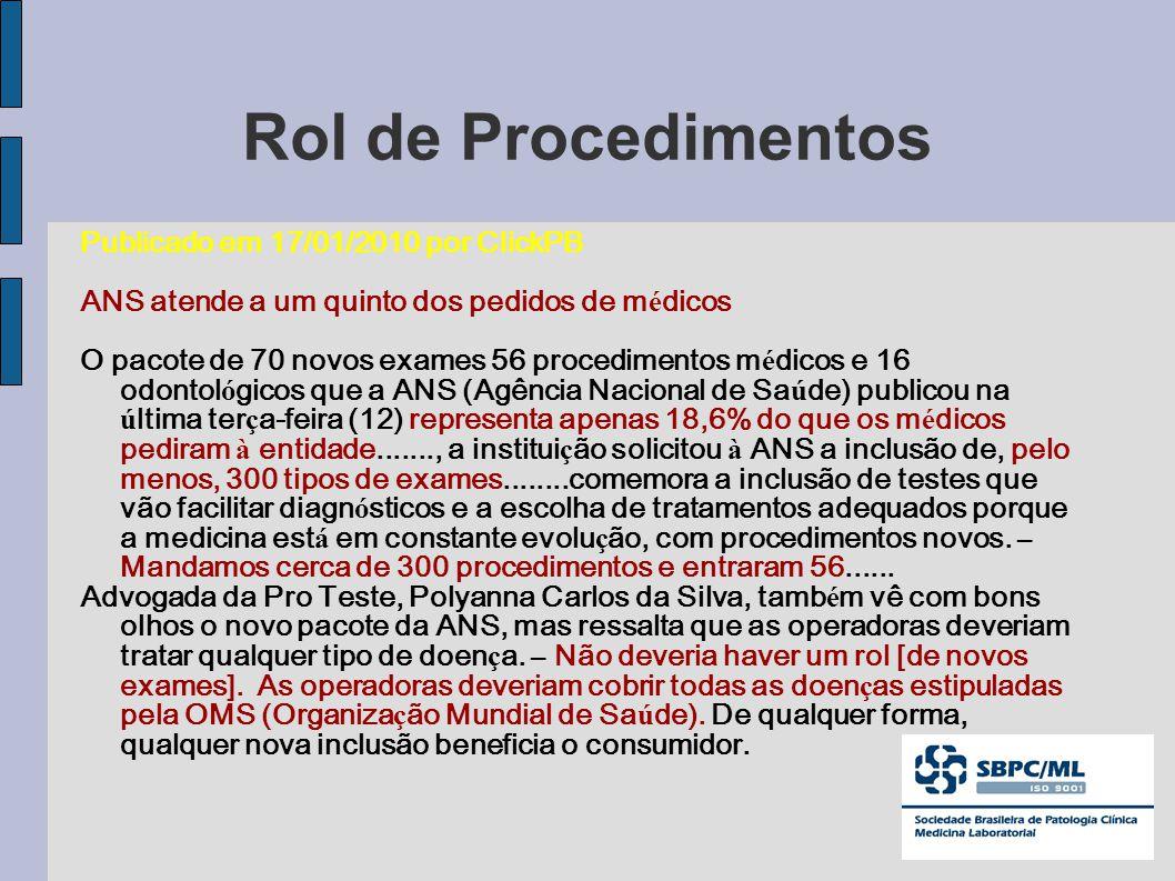 Rol de Procedimentos Publicado em 17/01/2010 por ClickPB ANS atende a um quinto dos pedidos de m é dicos O pacote de 70 novos exames 56 procedimentos