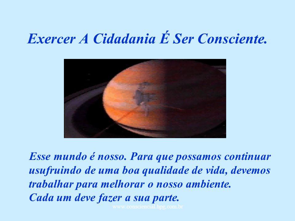 www.consciencial.hpg.com.br O que podemos fazer.