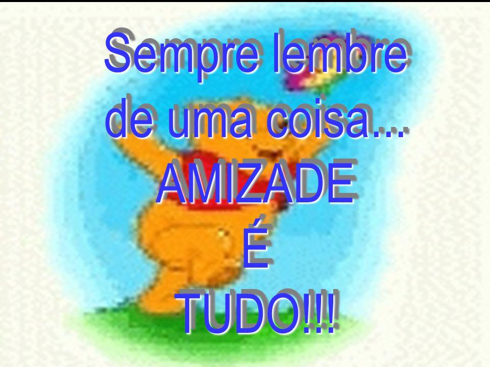 www.consciencial.hpg.com.br Sempre lembre de uma coisa... AMIZADEÉTUDO!!! AMIZADEÉTUDO!!!