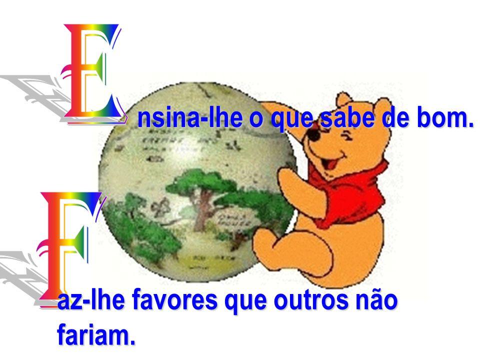 www.consciencial.hpg.com.br nsina-lhe o que sabe de bom. az-lhe favores que outros não fariam.