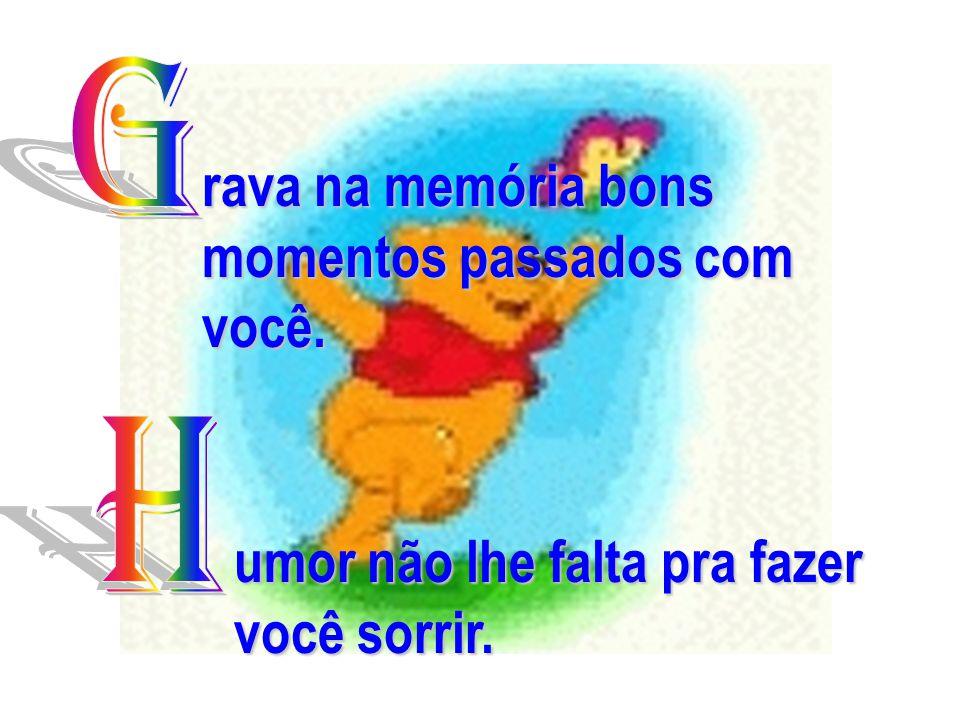 www.consciencial.hpg.com.br rava na memória bons momentos passados com você.