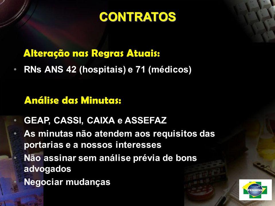 Alteração nas Regras Atuais: CONTRATOS RNs ANS 42 (hospitais) e 71 (médicos) Análise das Minutas: GEAP, CASSI, CAIXA e ASSEFAZ As minutas não atendem