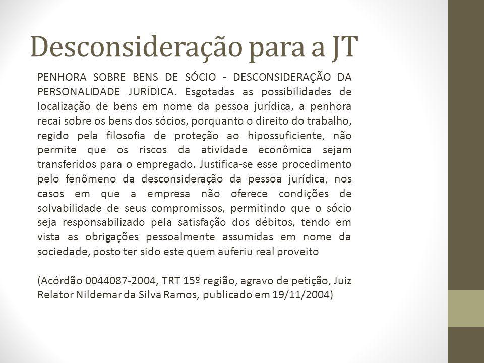 Desconsideração para a JT PENHORA SOBRE BENS DE SÓCIO - DESCONSIDERAÇÃO DA PERSONALIDADE JURÍDICA.