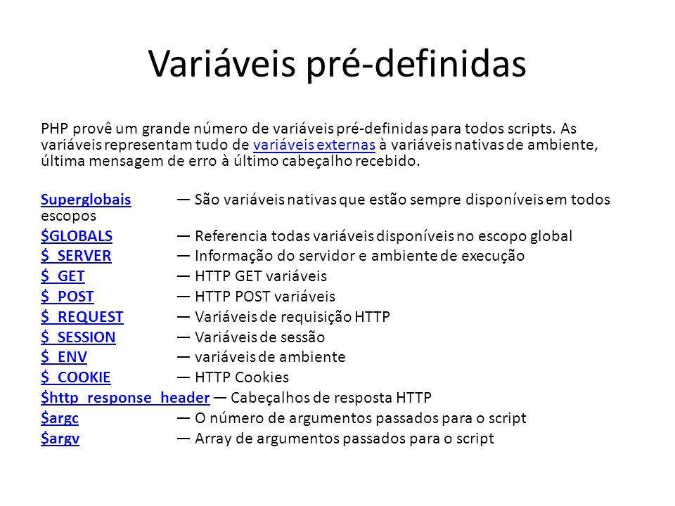 Variáveis pré-definidas PHP provê um grande número de variáveis pré-definidas para todos scripts. As variáveis representam tudo de variáveis externas