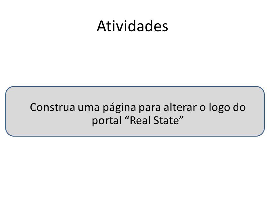 Atividades Construa uma página para alterar o logo do portal Real State