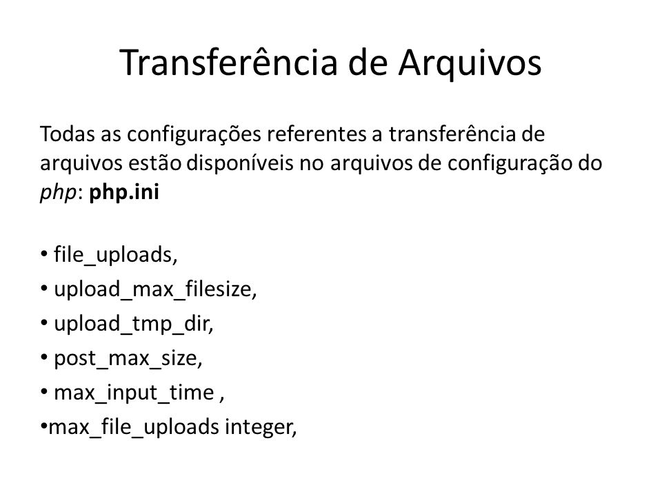 array $_FILES[] O formulário envia um array $_FILES[] com informações do campo tipo file do formulário HTML.