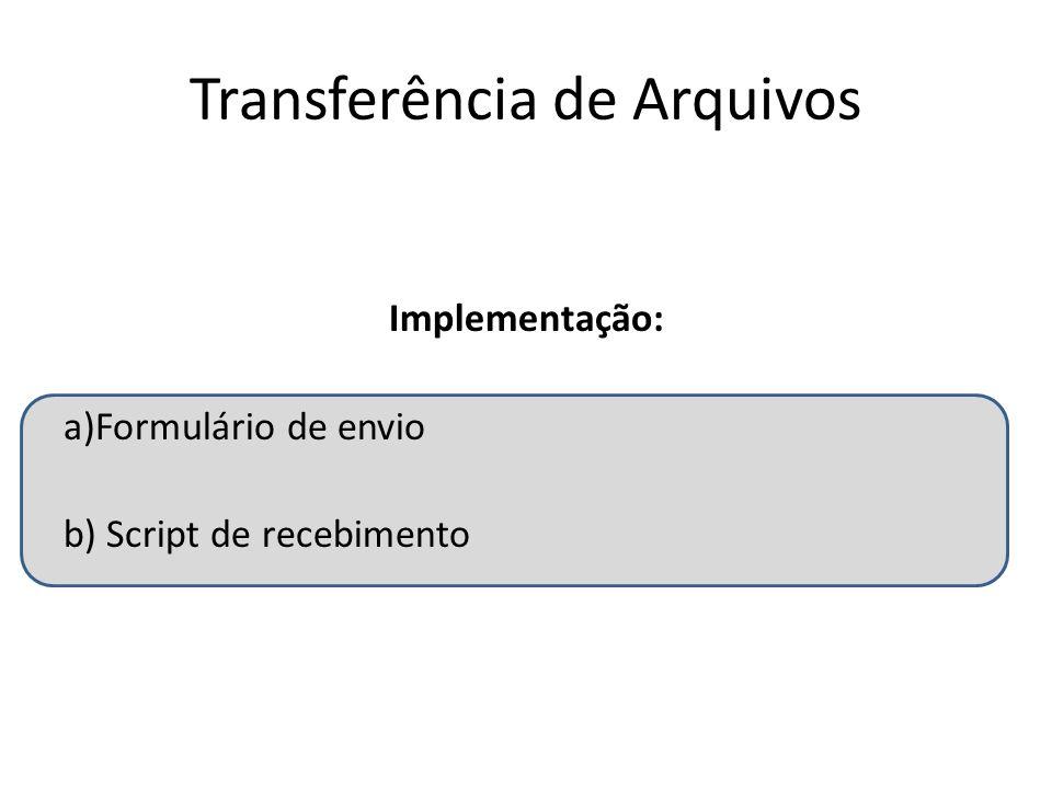 Formulário de envio (html) <form action= recebe.php enctype= multipart/form-data method= POST > Enviar o arquivo: Filtrar tipos: http://www.w3.org/html/wg/drafts/html/master/forms.html#attr-input-accept