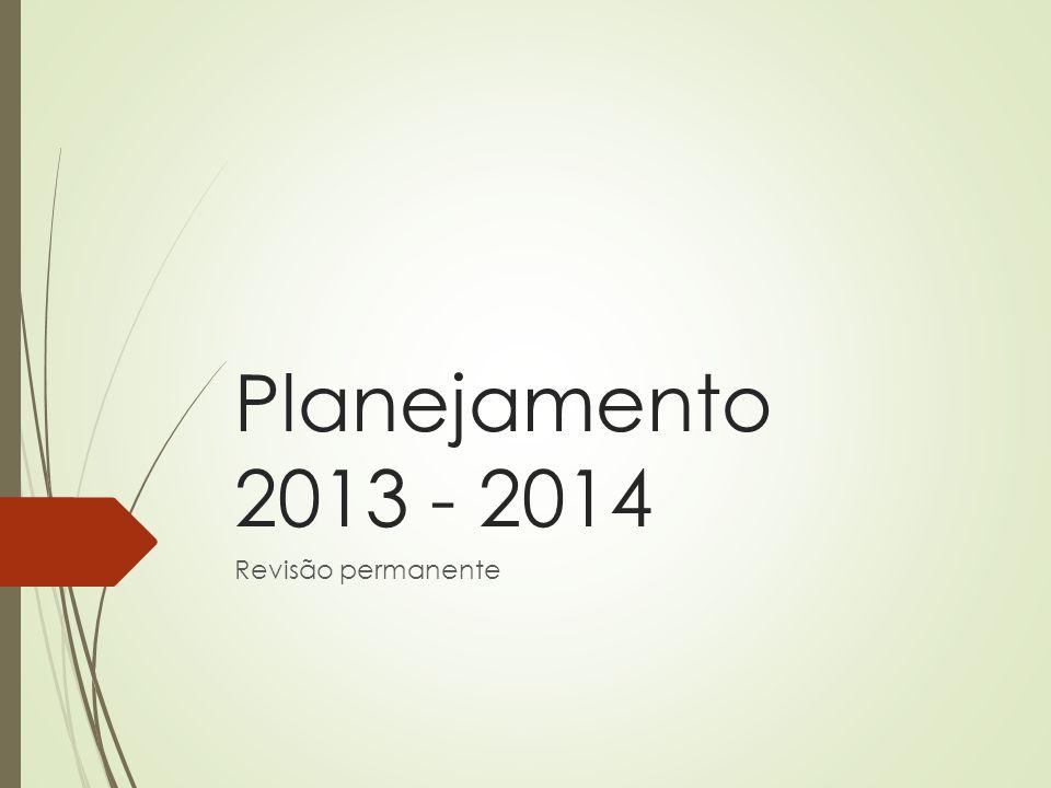 Planejamento 2013 - 2014 Revisão permanente