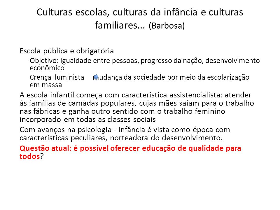 Culturas escolas, culturas da infância e culturas familiares...
