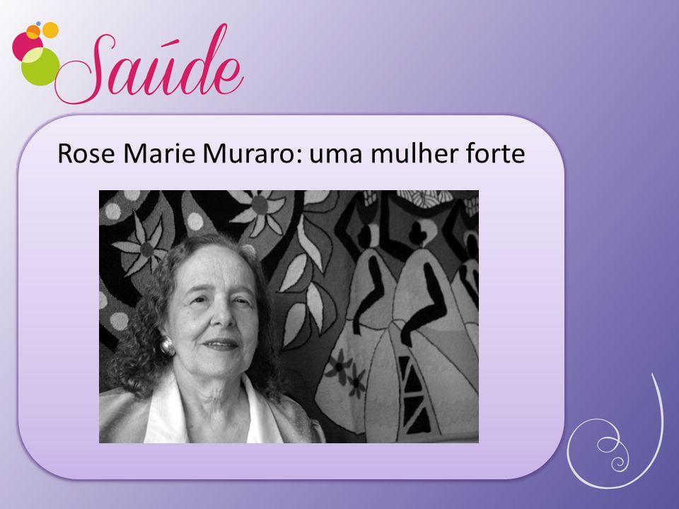 Rose Marie Muraro: uma mulher forte