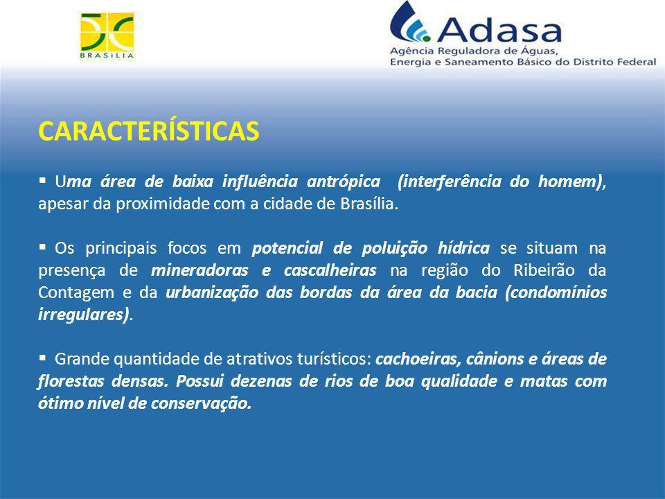 CARACTERÍSTICAS  Uma área de baixa influência antrópica (interferência do homem), apesar da proximidade com a cidade de Brasília.