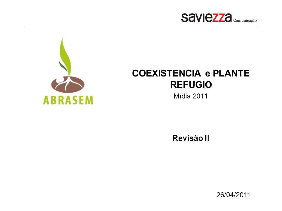 26/04/2011 COEXISTENCIA e PLANTE REFUGIO Mídia 2011 Revisão II