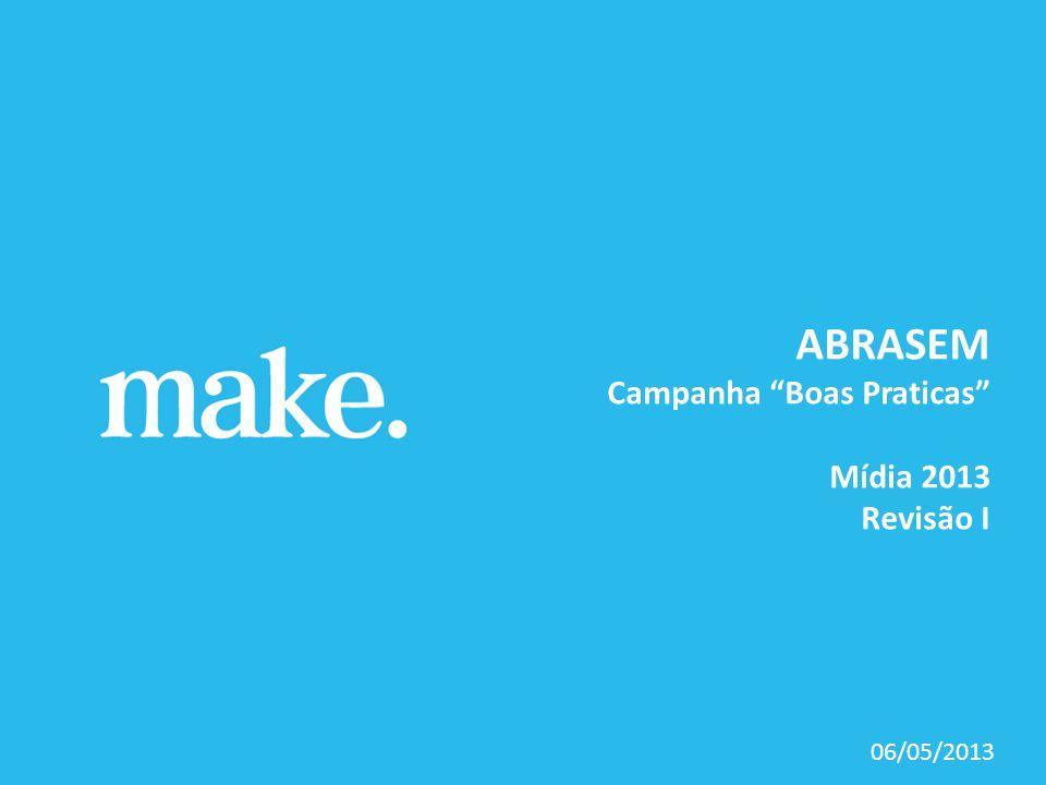 ABRASEM Campanha Boas Praticas Mídia 2013 Revisão I 06/05/2013