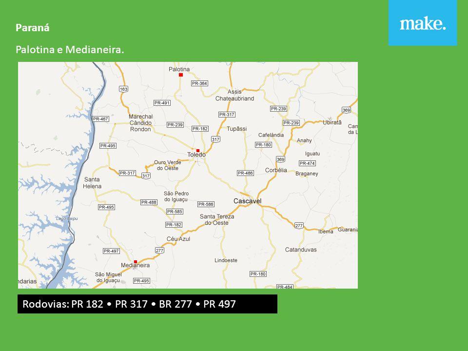 Paraná Palotina e Medianeira. Rodovias: PR 182 PR 317 BR 277 PR 497