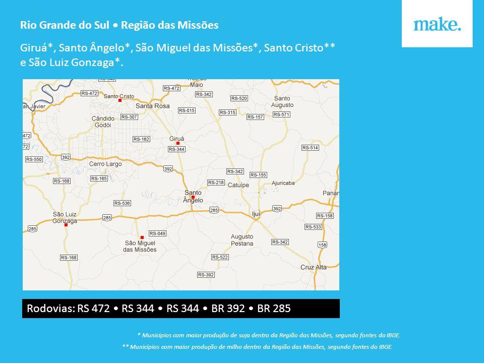Rio Grande do Sul Região das Missões Giruá*, Santo Ângelo*, São Miguel das Missões*, Santo Cristo** e São Luiz Gonzaga*.
