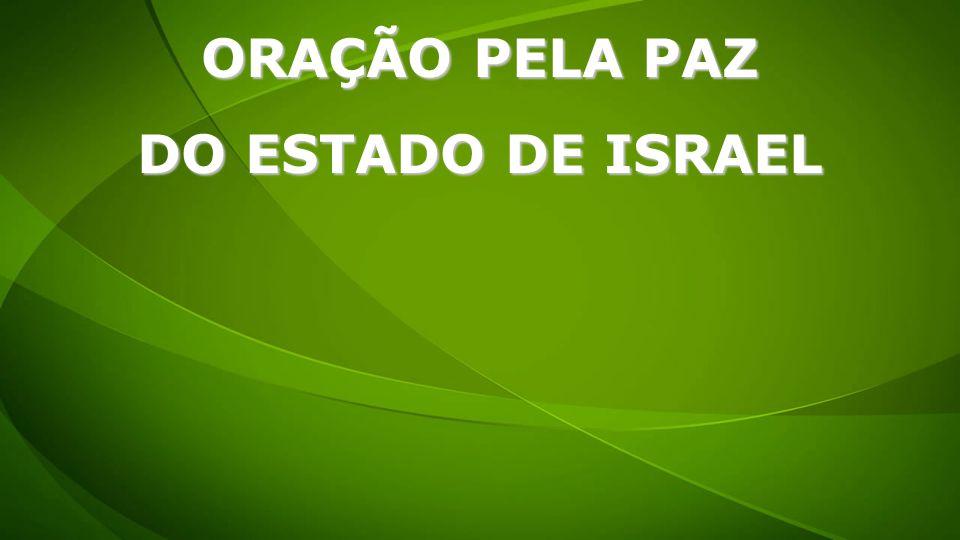 ORAÇÃO PELA PAZ DO ESTADO DE ISRAEL