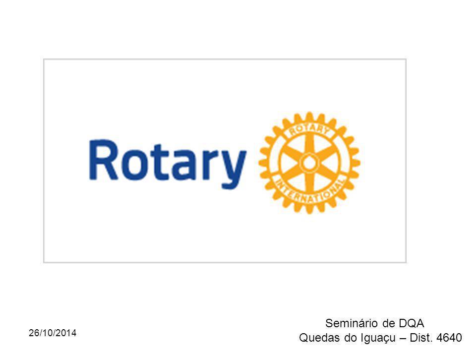 26/10/2014 Seminário de DQA Quedas do Iguaçu – Dist. 4640