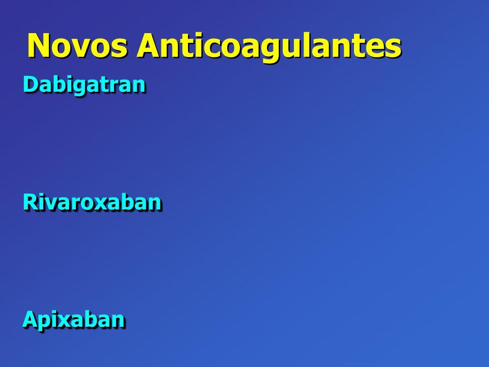 Novos Anticoagulantes DabigatranRivaroxabanApixabanDabigatranRivaroxabanApixaban