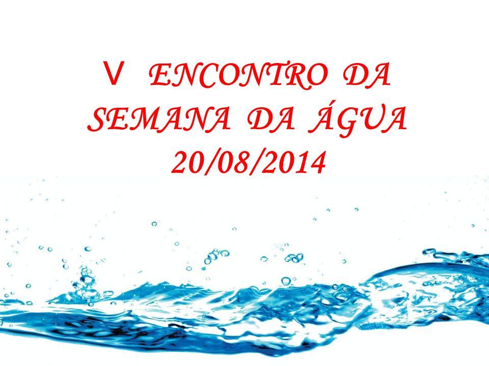 V ENCONTRO DA SEMANA DA ÁGUA 20/08/2014