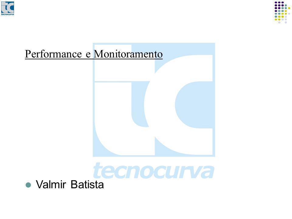 Performance e Monitoramento Valmir Batista