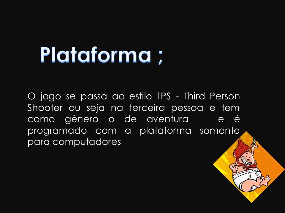 O jogo se passa ao estilo TPS - Third Person Shooter ou seja na terceira pessoa e tem como gênero o de aventura e é programado com a plataforma soment
