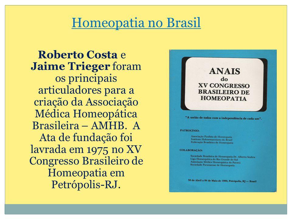 Roberto Costa e Jaime Trieger foram os principais articuladores para a criação da Associação Médica Homeopática Brasileira – AMHB. A Ata de fundação f
