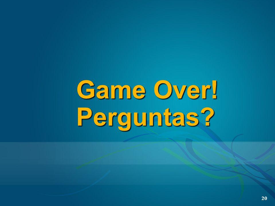 20 Game Over! Perguntas?