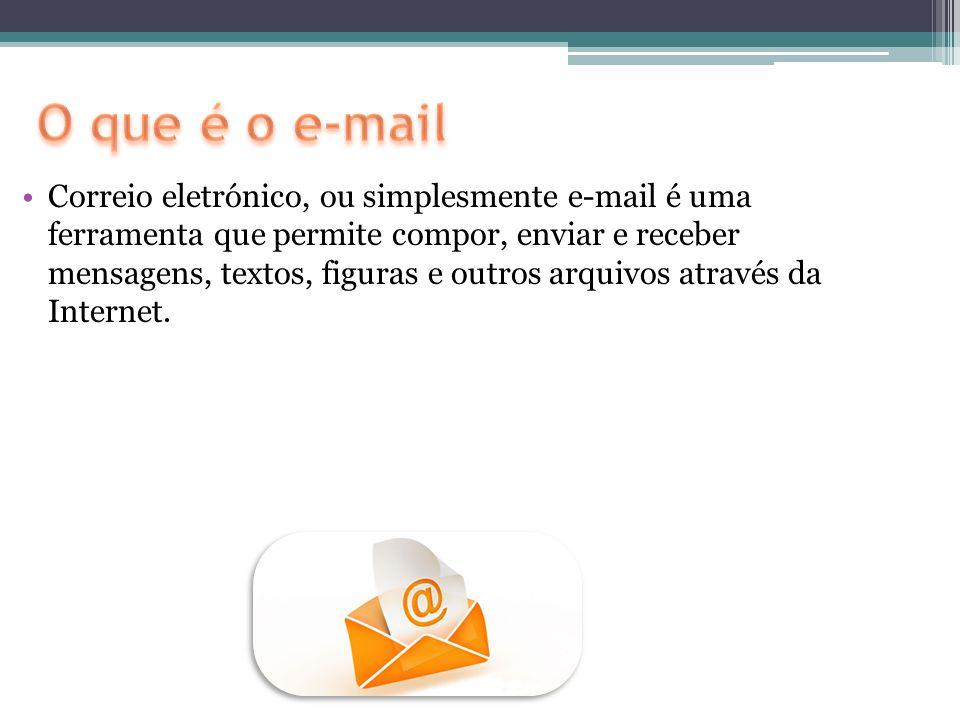 Correio eletrónico, ou simplesmente e-mail é uma ferramenta que permite compor, enviar e receber mensagens, textos, figuras e outros arquivos através