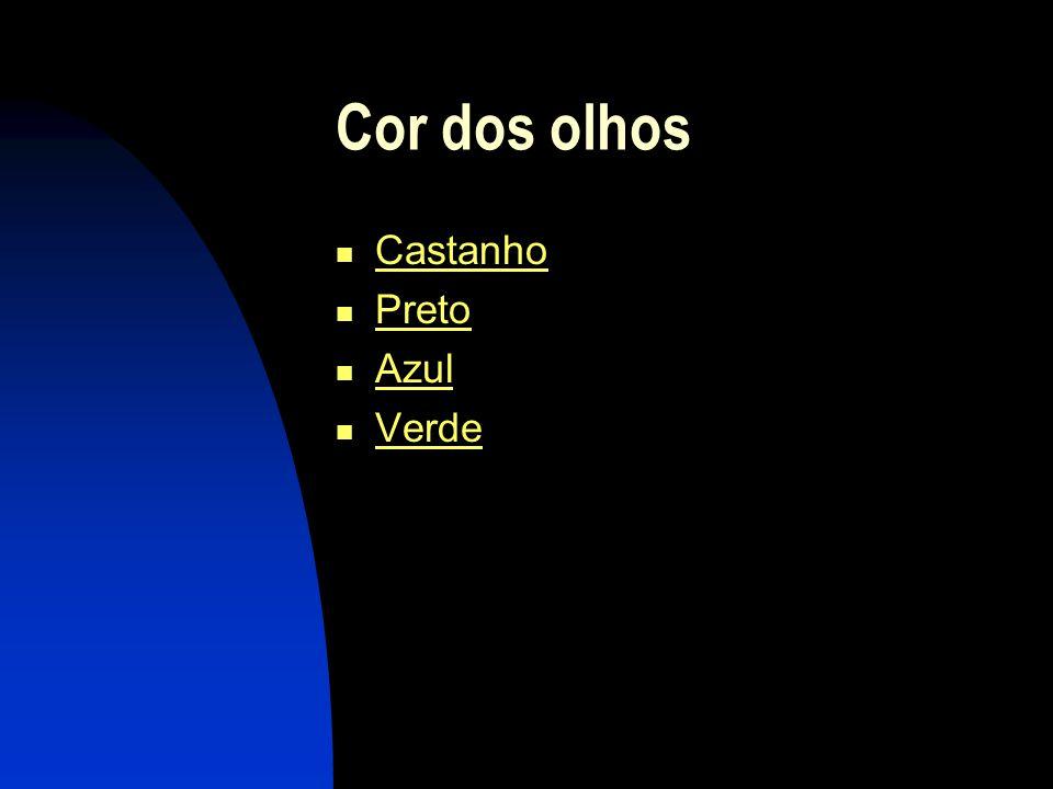 Cor dos olhos Castanho Preto Azul Verde