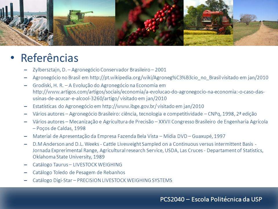 PCS2040 – Escola Politécnica da USP Referências – Zylbersztajn, D.
