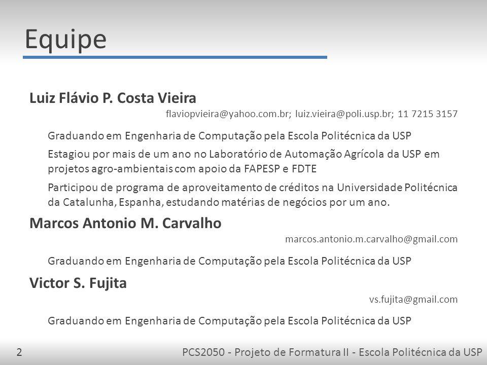 PCS2050 - Projeto de Formatura II - Escola Politécnica da USP2 Luiz Flávio P.