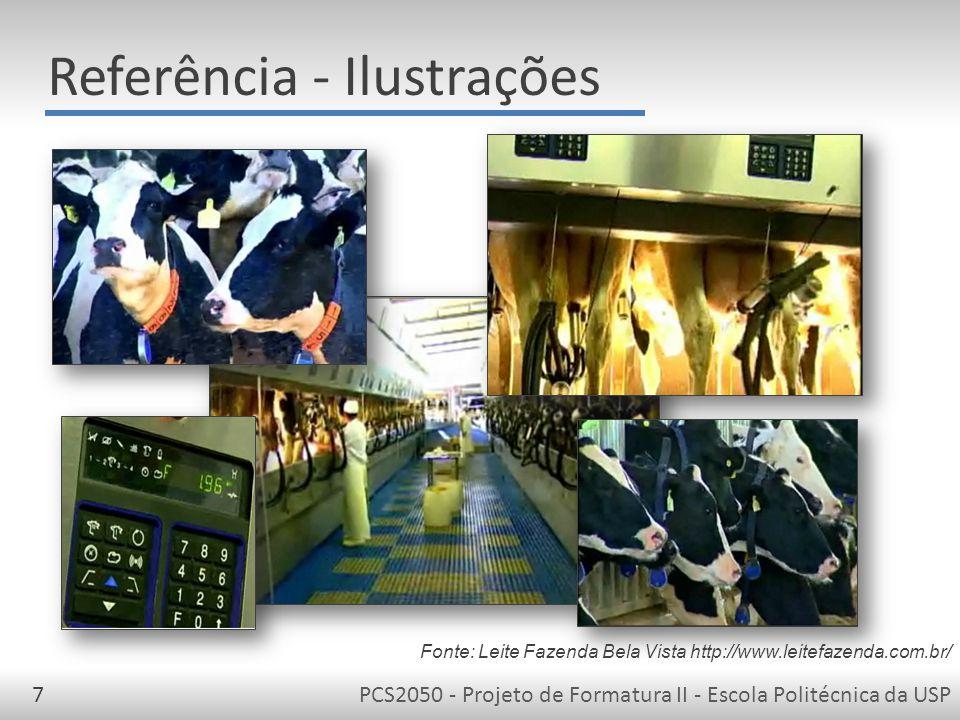 PCS2050 - Projeto de Formatura II - Escola Politécnica da USP7 Referência - Ilustrações Fonte: Leite Fazenda Bela Vista http://www.leitefazenda.com.br/