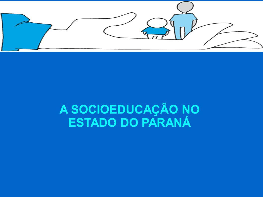 A SOCIOEDUCAÇÃO NO ESTADO DO PARANÁ