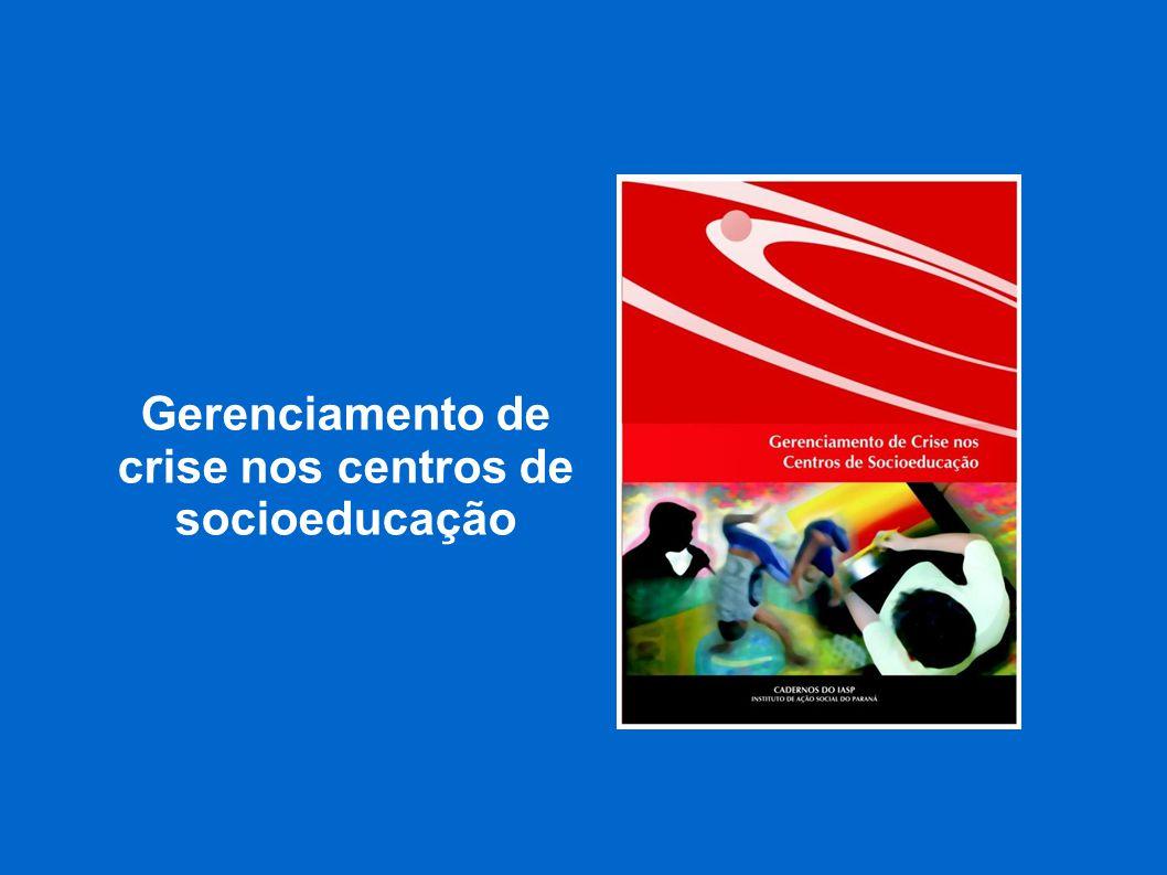 Gerenciamento de crise nos centros de socioeducação