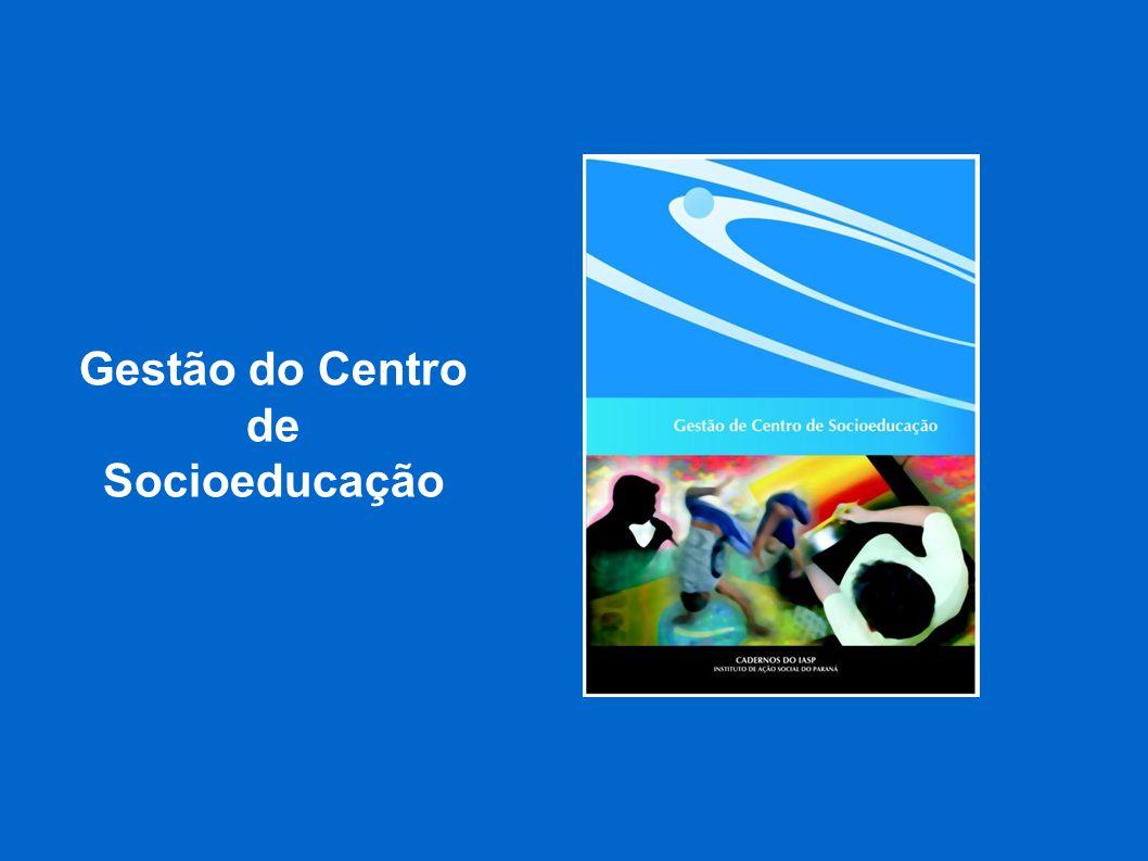 Gestão do Centro de Socioeducação