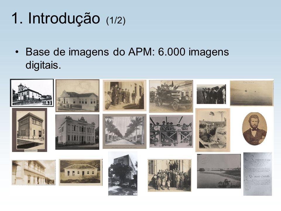 1. Introdução (1/2) Base de imagens do APM: 6.000 imagens digitais.